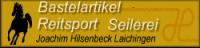 Bastelartikel ; Reitsport ; Seilerei Hilsenbeck