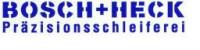 Bosch+Heck GmbH Präzisionsschleiferei